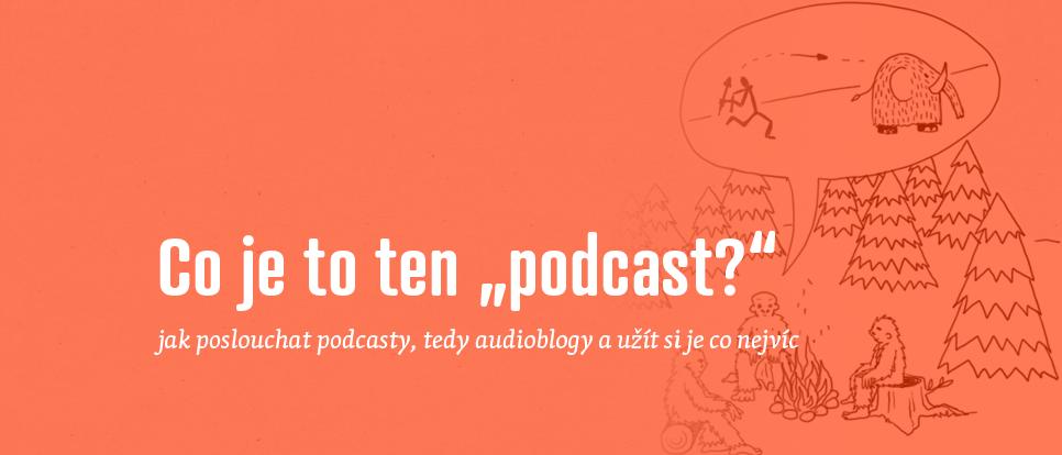 Jak poslouchat podcast a co je to podcast