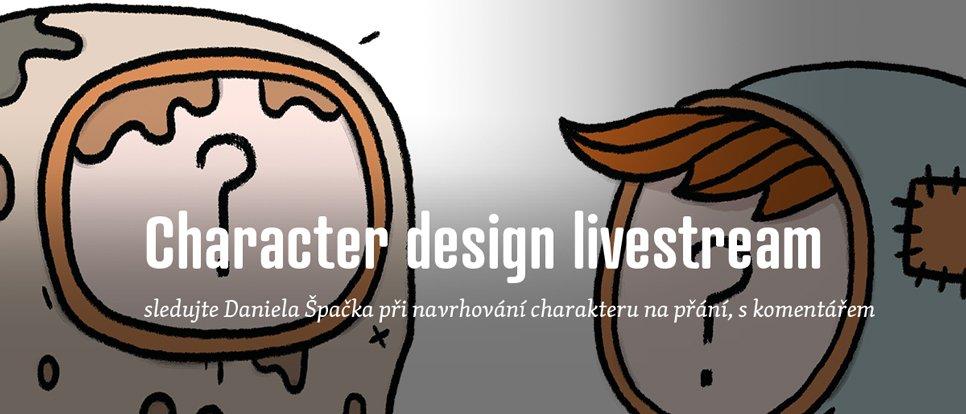 Character design livestream, aneb kompletní postup návrhu od Dana Špačka