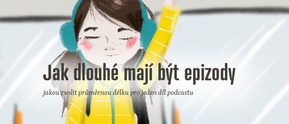 Jak dlouhé mají být epizody podcastu