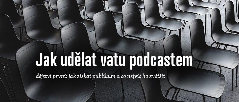 Jak udělat vatu podcastem — dějství první: namotávání