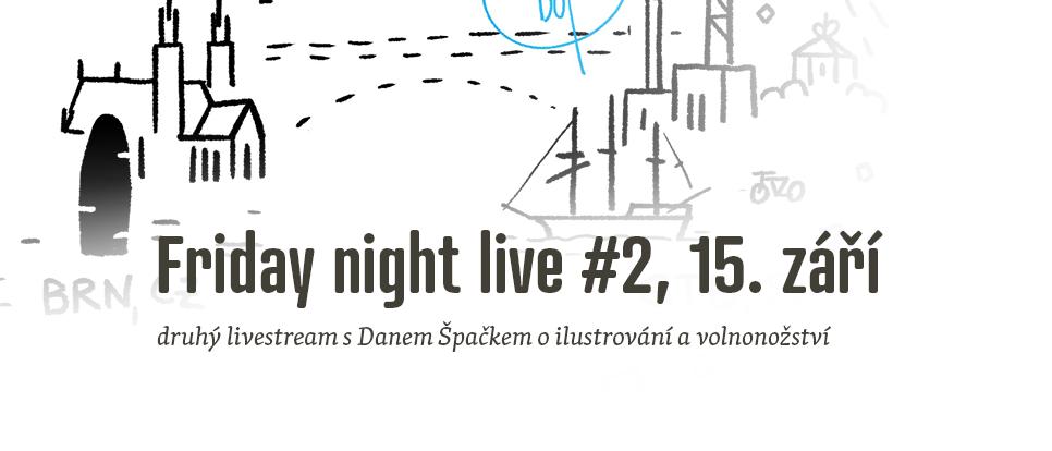 Friday night live #2, 15. září 2017