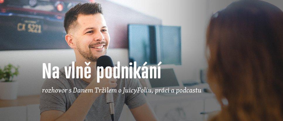 Rozhoror s Danem Tržilem pro podcast Na vlně podnikání