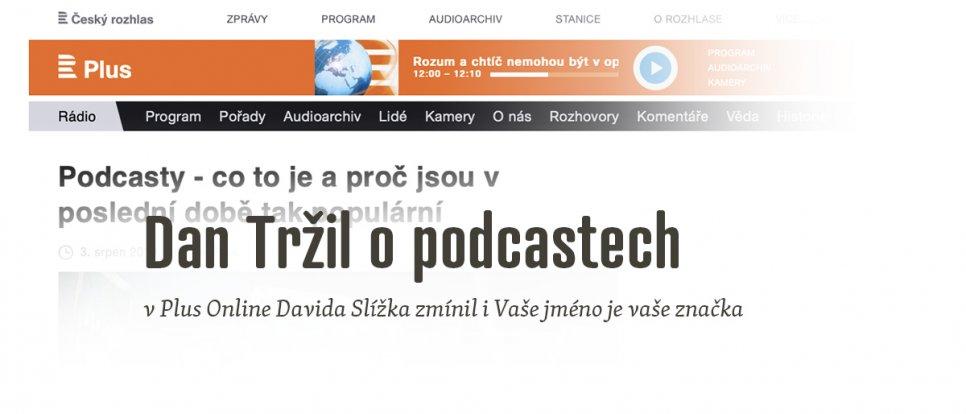 Dan Tržil zmínil v Plus online na Českém rozhlasu Vaše jméno je vaše značka