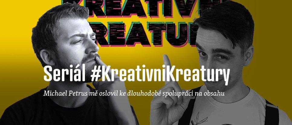 Spolupráce na seriálu #KreativniKreatury s Michaelem Petrusem