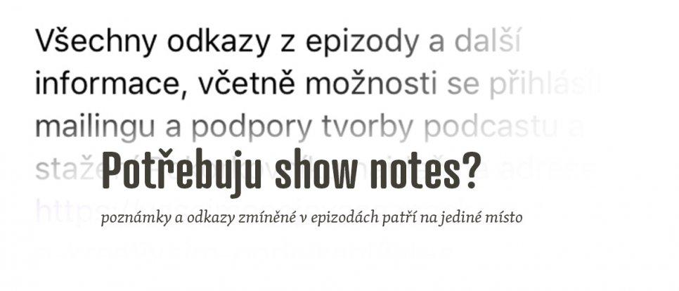 Show notes: Potřebuje podcast poznámky? Kam je uložit a jak je využít